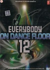 Everybody on Dance Floor Vol.12 (Hindi Songs DVD)